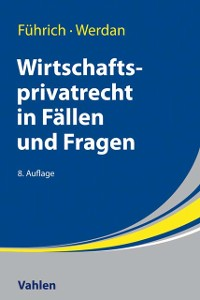 Cover Wirtschaftsprivatrecht in Fällen und Fragen