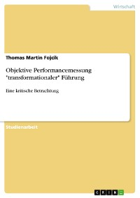 "Cover Objektive Performancemessung ""transformationaler"" Führung"