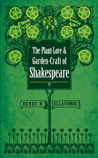 Cover The Plant-Lore and Garden-Craft of Shakespeare