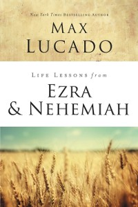 Cover Life Lessons from Ezra and Nehemiah