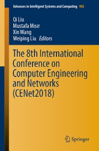 Cover The 8th International Conference on Computer Engineering and Networks (CENet2018)