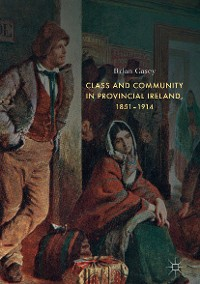Cover Class and Community in Provincial Ireland, 1851–1914