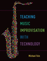 Cover Teaching Music Improvisation with Technology