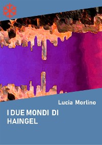 Cover I due mondi di Haingel