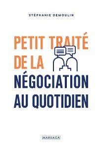 Cover Petit traité de la négociation au quotidien