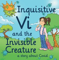 Cover Inquisitive Vi and the Invisible Creature