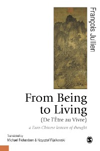 Cover From Being to Living : a Euro-Chinese lexicon of thought