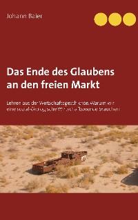Cover Das Ende des Glaubens an den freien Markt