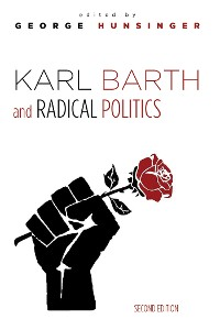 Cover Karl Barth and Radical Politics, Second Edition