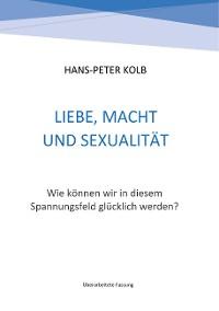 Cover Liebe, Macht und Sexualität