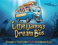 Cover Little Danny's Dream Bus; Pursuit to Firefighter Red's Goodness Key!
