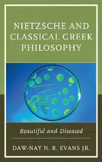Cover Nietzsche and Classical Greek Philosophy