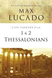 Cover Life Lessons from 1 and 2 Thessalonians