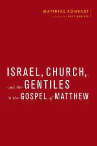 Cover Israel, Church, and the Gentiles in the Gospel of Matthew