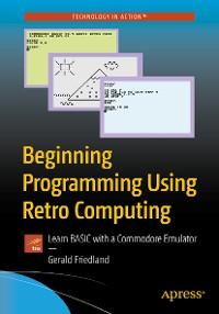Cover Beginning Programming Using Retro Computing