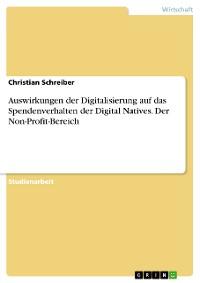 Cover Auswirkungen der Digitalisierung auf das Spendenverhalten der Digital Natives. Der Non-Profit-Bereich