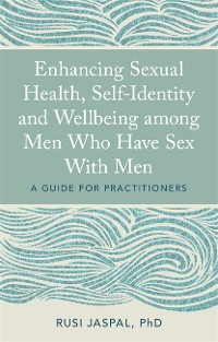 Cover Enhancing Sexual Health, Self-Identity and Wellbeing among Men Who Have Sex With Men