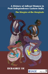Cover A History of Adivasi Women in Post-Independence Eastern India