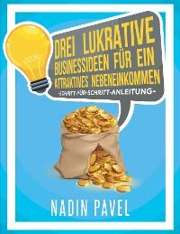 Cover Drei lukrative Businessideen für ein attraktives Nebeneinkommen