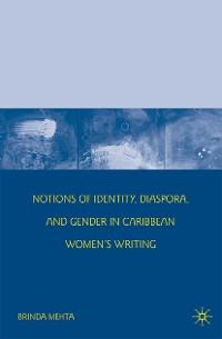 Cover Notions of Identity, Diaspora, and Gender in Caribbean Women's Writing