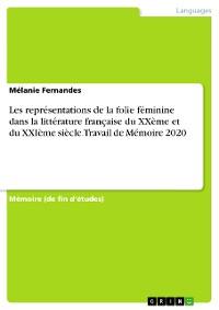 Cover Les représentations de la folie féminine dans la littérature française du XXème et du XXIème siècle. Travail de Mémoire 2020