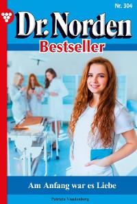 Cover Dr. Norden Bestseller 304 – Arztroman