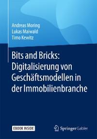 Cover Bits and Bricks: Digitalisierung von Geschäftsmodellen in der Immobilienbranche