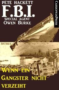 Cover Wenn ein Gangster nicht verzeiht (FBI Special Agent)
