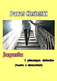Cover Jagusia i płaczące dziecko