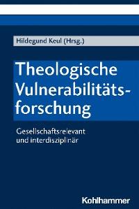 Cover Theologische Vulnerabilitätsforschung