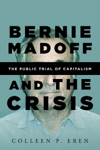 Cover Bernie Madoff and the Crisis