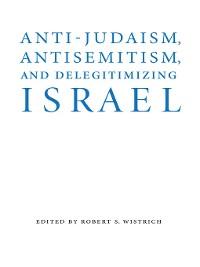 Cover Anti-Judaism, Antisemitism, and Delegitimizing Israel