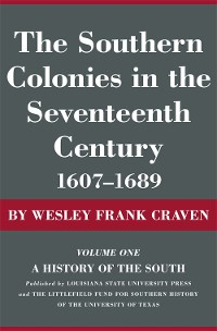 Cover The Southern Colonies in the Seventeenth Century, 1607--1689