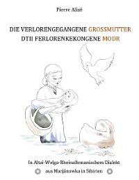 Cover Die verlorengegangene Großmutter - Dtii Ferlorenkekongene Modr