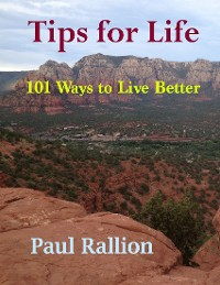 Cover Tips for Life, 101 Ways to Live Better