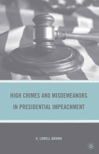 Cover High Crimes and Misdemeanors in Presidential Impeachment