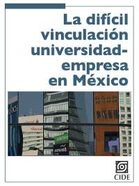 Cover La difícil vinculación universidad-empresa en México
