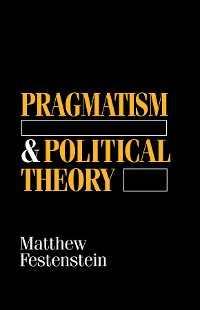 Cover Pragmatism and Political Theory