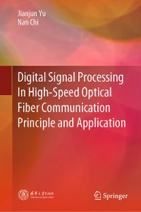 Cover Digital Signal Processing In High-Speed Optical Fiber Communication Principle and Application