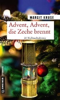 Cover Advent, Advent, die Zeche brennt