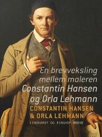 Cover En brevveksling mellem maleren Constantin Hansen og Orla Lehmann