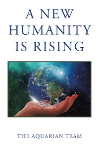 Cover A New Humanity Is Rising