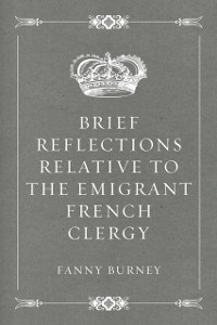 Cover Brief Reflections relative to the Emigrant French Clergy