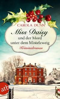 Cover Miss Daisy und der Mord unter dem Mistelzweig