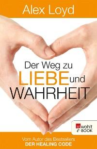 Cover Der Weg zu Liebe und Wahrheit