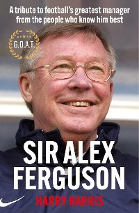 Cover Sir Alex Ferguson, G.O.A.T.