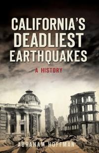 Cover California's Deadliest Earthquakes