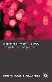 Cover Understanding Narrative Identity Through Lesbian and Gay Youth