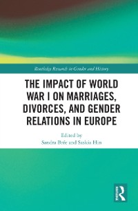 Cover Impact of World War I on Marriages, Divorces, and Gender Relations in Europe