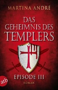 Cover Das Geheimnis des Templers - Episode III